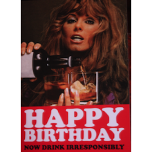 Birthday Card - 'Happy Birthday: Now Drink Irresponsibly'