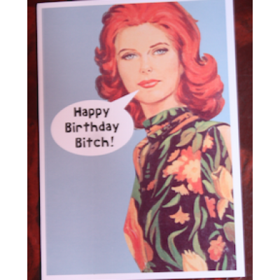 Birthday Card - 'Happy Birthday Bitch'