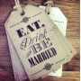 'Eat Drink and be Married' Vintage Chic x 4