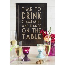 Time To Drink Champagne and Dance On The Table Poster